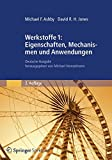 Werkstoffe 1: Eigenschaften, Mechanismen und Anwendungen: Deutsche Ausgabe herausgegeben von Michael Heinzelmann