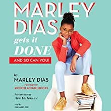 Marley Dias Gets It Done: And So Can You! Audiobook by Marley Dias Narrated by Damaras Obi