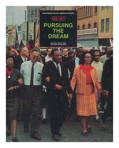 Pursuing the Dream : from the Selma-Montgomery March to the Formation of PUSH (1965-1971) / Sean Dolan (The March From Selma To Montgomery 1965)