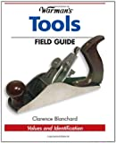Warman's Tools Field Guide, Clarence Blanchard, 0896894258