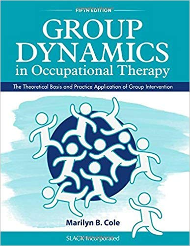 [1630913677] [9781630913670] Group Dynamics in Occupational Therapy: The Theoretical Basis and Practice Application of Group Intervention 5th Edition-Paperback