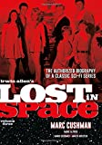 Irwin Allen's Lost in Space Volume 3: The Authorized Biography of a Classic Sci-Fi Series