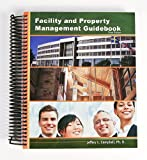 Facility and Property Management Guidebook, Jeffery L. Campbell, 1467574767