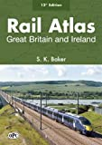 Rail Atlas Great Britain and Ireland 12th edition: Written by S. K. Baker, 2010 Edition, (12th Revised edition) Publisher: Oxford Publishing Company [Hardcover]