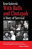 img - for With Balls and Chutzpah: A Story of Survival book / textbook / text book
