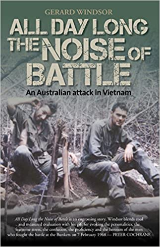 All Day Long the Noise of Battle: An Australian Attack in Vietnam
