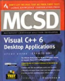 MCSD Visual C++ 6 Desktop Applications Study Guide (exam 70-016), Syngress Media, Inc. Staff, 0072121327