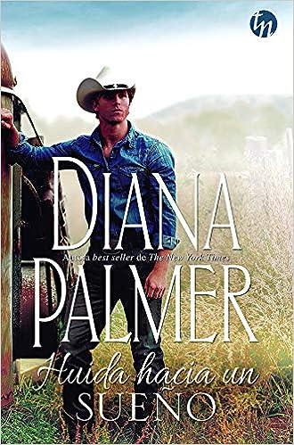 Huida hacia un sueño de Diana Palmer