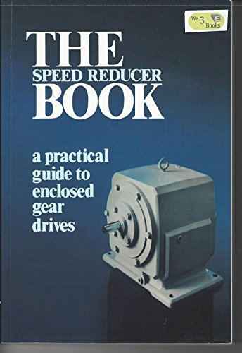 the-speed-reducer-book-a-practical-guide-to-enclosed-gear-drives