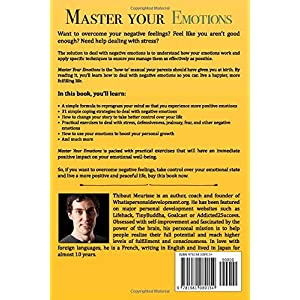 Master Your Emotions: A Practical Guide to Overcome Negativity and Better Manage Your Feelings Paperback – 16 May 2018