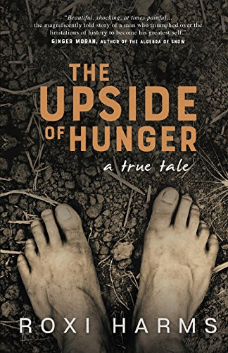 The Upside of Hunger: A True Tale