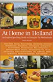 At Home in Holland: An English Speaking Guide to Living in the Netherlands