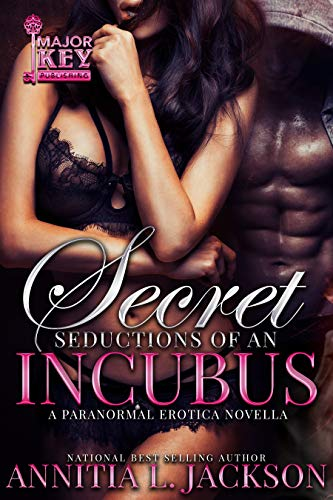 Search : Secret Seductions of an Incubus: A Paranormal Erotic Novella