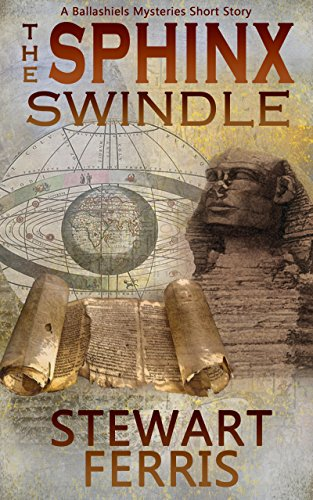 Sphinx Scrolls - The Sphinx Swindle: The Ballashiels Mysteries Novella