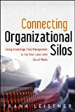Connecting Organizational Silos, Frank Leistner, 1118386434