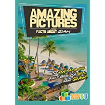 Amazing Pictures and Facts About Guam: The Most Amazing Fact Book for Kids About Guam