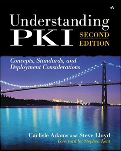 Book Understanding PKI: Concepts, Standards, and Deployment Considerations