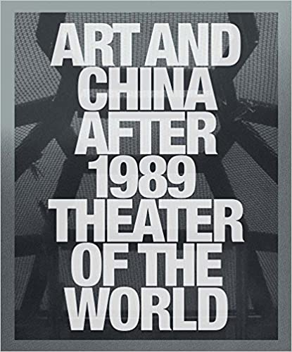 Art and China after 1989 : theater of the world