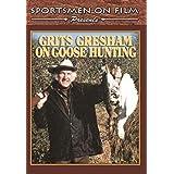 Grits Gresham on Goose Hunting