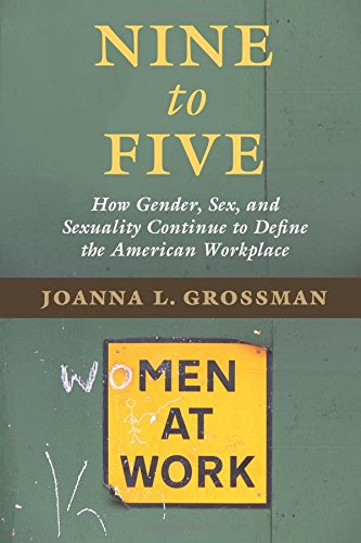 Nine to Five: How Gender, Sex, and Sexuality Continue to Define the American Workplace