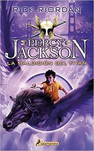 La maldición del Titán Percy Jackson y los dioses del Olimpo 3 : Percy Jackson y los Dioses del Olimpo III: Amazon.es: Riordan, Rick: Libros
