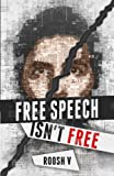 Book cover from Free Speech Isnt Free: How 90 Men Stood Up Against The Globalist Establishment -- And Won by Roosh V