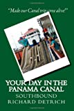 Your Day in the Panama Canal - Southbound, Richard Detrich, 1453812911