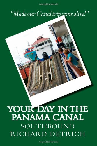 Your Day In The Panama Canal - Southbound: Everything you need to get the most out of your Panama Canal experience