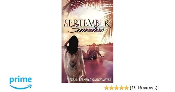 912885f495 September, Somewhere: Susan Lerner, Nancy Meyer: 9781773160085: Amazon.com:  Books