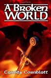 A Broken World, Cassidy Cornblatt, 1937004546