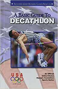 Basic Guide to Decathlon (Official U.S. Olympic Committee Sports