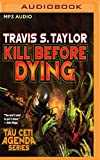 Kill Before Dying (Tau Ceti)