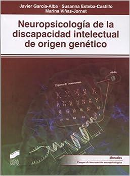 Neuropsicología De La Discapacidad Intelectual De Origen Genético por Javier/esteba-castillo, Susanna/viñas-jornet, Marina García-alba epub