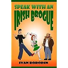 Speak with an Irish Brogue