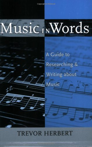 Music in Words: A Guide to Researching and Writing about ()