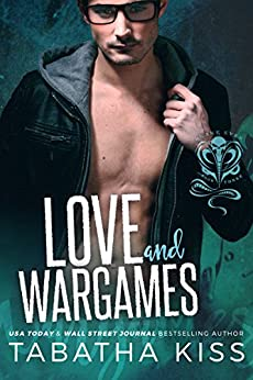 Love and Wargames (The Snake Eyes Series Book 3) by [Kiss, Tabatha]