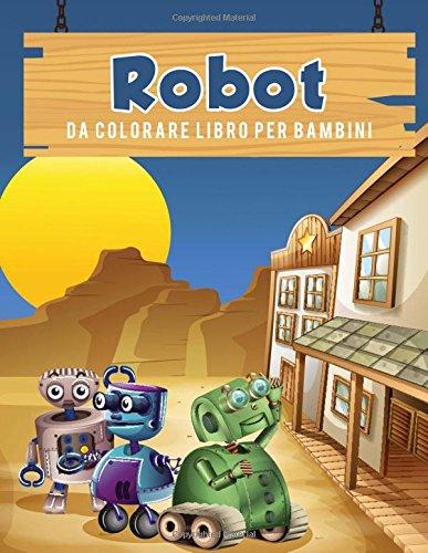 Robot da colorare libro per bambini (Italian Edition) pdf epub