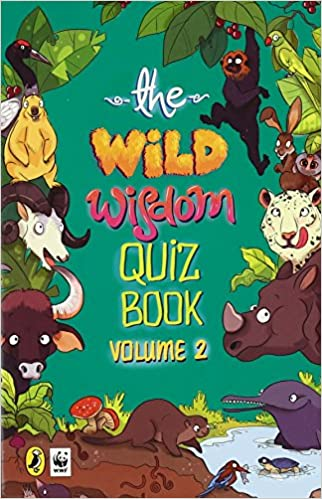 The Wild Wisdom Quiz Book Vol. 2 Paperback – 22 Jul 2016. by WWF India  (Author). 4.2 out of 5 stars 36 customer reviews e41479e18