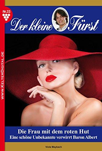 Der kleine Fürst 33 - Adelsroman: Die Frau mit dem roten Hut (German - Hut 33
