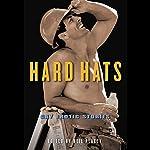 Hard Hats: Gay Erotic Stories | Neil Plakcy