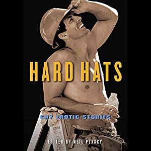 Hard Hats: Gay Erotic Stories Audiobook