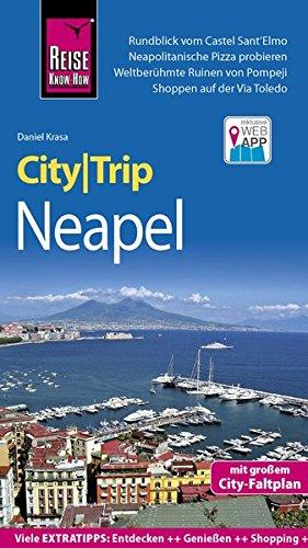 Reise Know-How CityTrip Neapel: Reiseführer mit Stadtplan und kostenloser Web-App