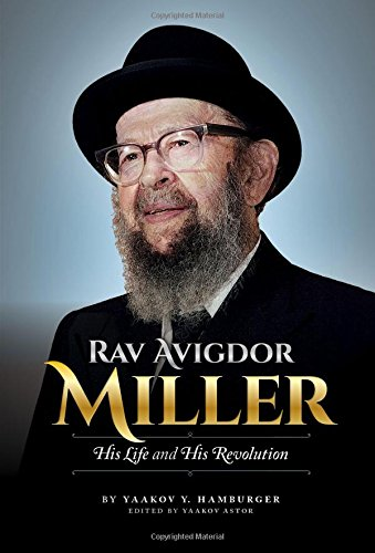 Rav Avigdor Miller - His Life and His Revolution pdf
