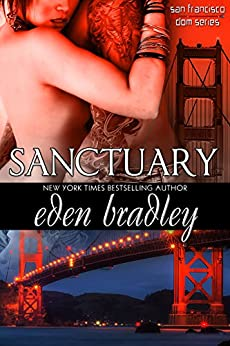Sanctuary (San Francisco Dom Series Book 1) by [Bradley, Eden]