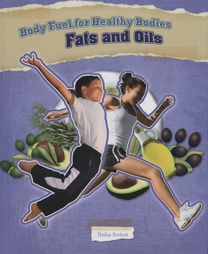 Read Online Fats and Oils (Body Fuel for Helathy Bodies) ebook