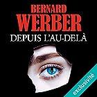 Depuis l'au-delà | Livre audio Auteur(s) : Bernard Werber Narrateur(s) : Carine Obin
