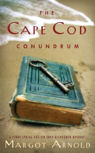 The Cape Cod Conundrum (A Penny Spring & Sir Toby Glendower Mystery) - Conundrum Springs