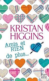 Amis et rien de plus..., Higgins, Kristan