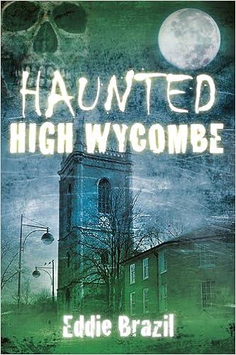 a93e86b1572858 Téléchargez des livres epub pour ipad Haunted High Wycombe MOBI B00FD3HGQ0  by Eddie Brazil