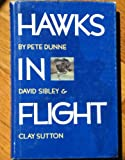 Hawks In Flight, Pete Dunne and Clay Sutton, 0395423880